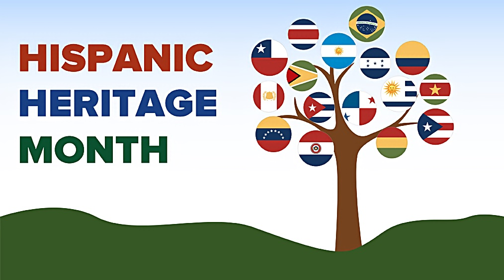 National Hispanic Heritage Month: September 15 – October 15