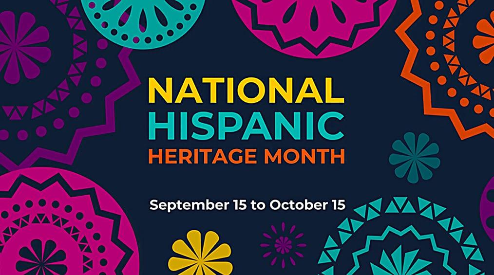 জাতীয় হিস্পানিক itতিহ্য মাস: 15 সেপ্টেম্বর - 15 অক্টোবর